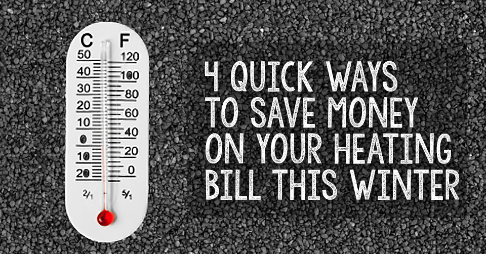 4 ways to save on your heating bill