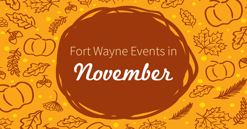 Events in Fort Wayne in November 2015