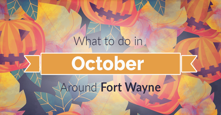 what to do in fort wayne in october