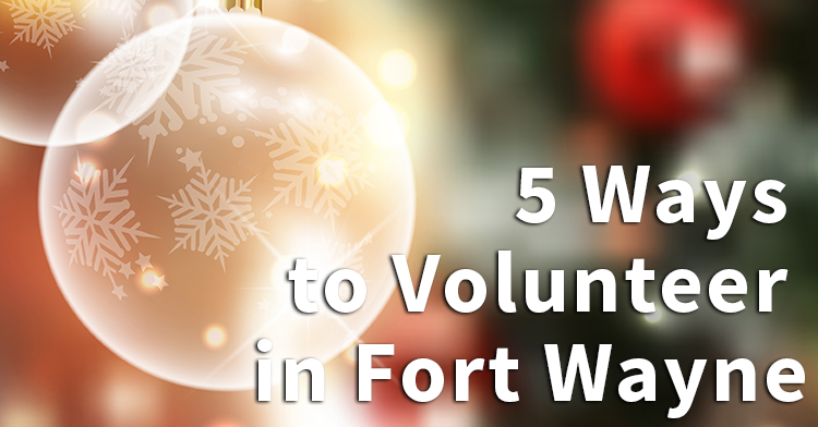 ways to volunteer in fort wayne